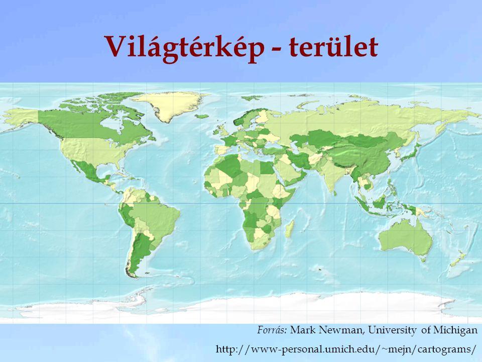 Világtérkép - terület Forrás: Mark Newman, University of Michigan http://www-personal.umich.edu/~mejn/cartograms/