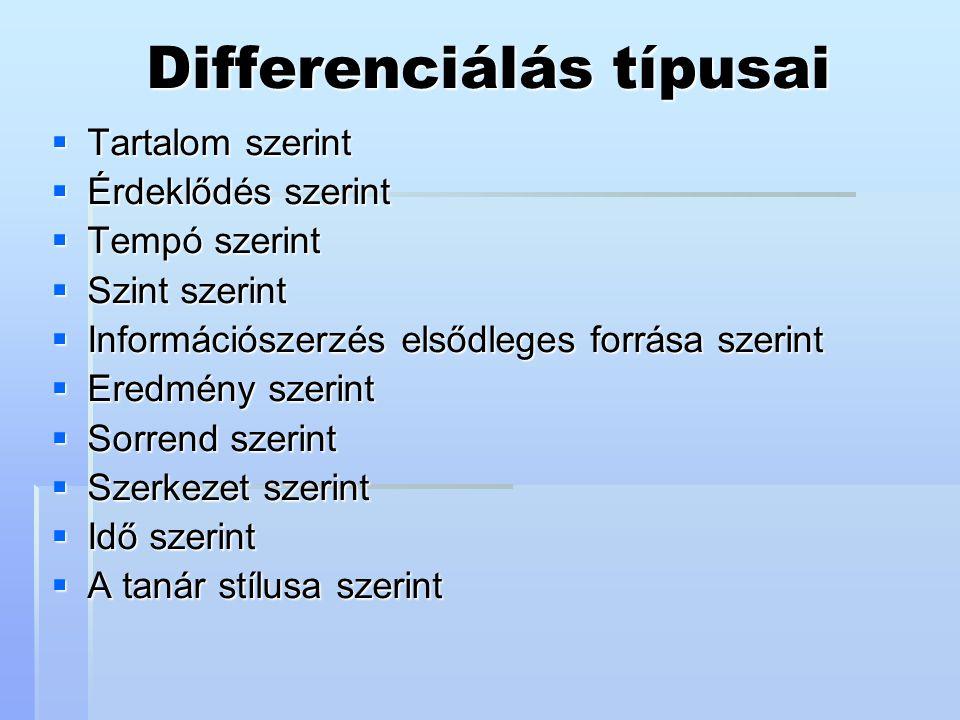 A differenciálás alapelvei  A módszertani sokrétűség elve  Az aktivitás elve  A relevancia elve  A kreativitás elve  A szociális tanulás elve