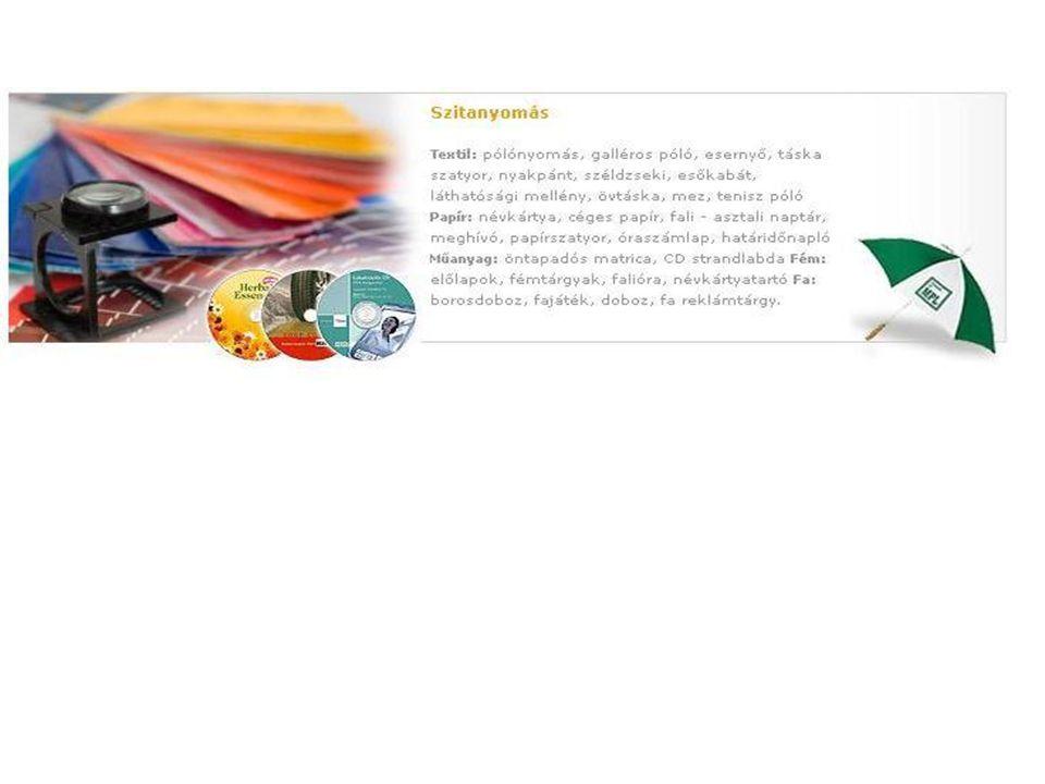 Szitanyomás Alkalmazási területek A szitanyomás, filmnyomás elsősorban az alábbi nyomathordozókra alkalmazható.