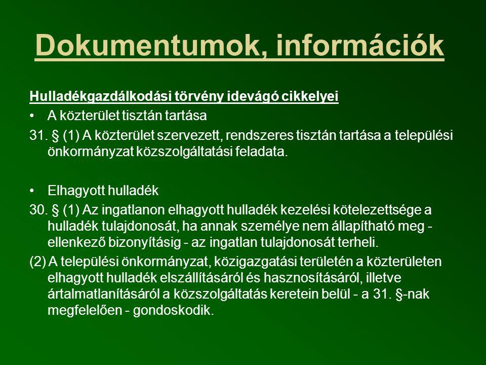 Dokumentumok, információk Hulladékgazdálkodási törvény idevágó cikkelyei A közterület tisztán tartása 31.