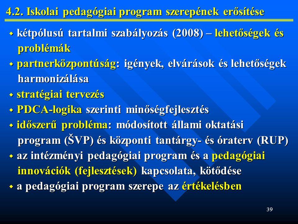 39 4.2.Iskolai pedagógiai program szerepének erősítése 4.2.