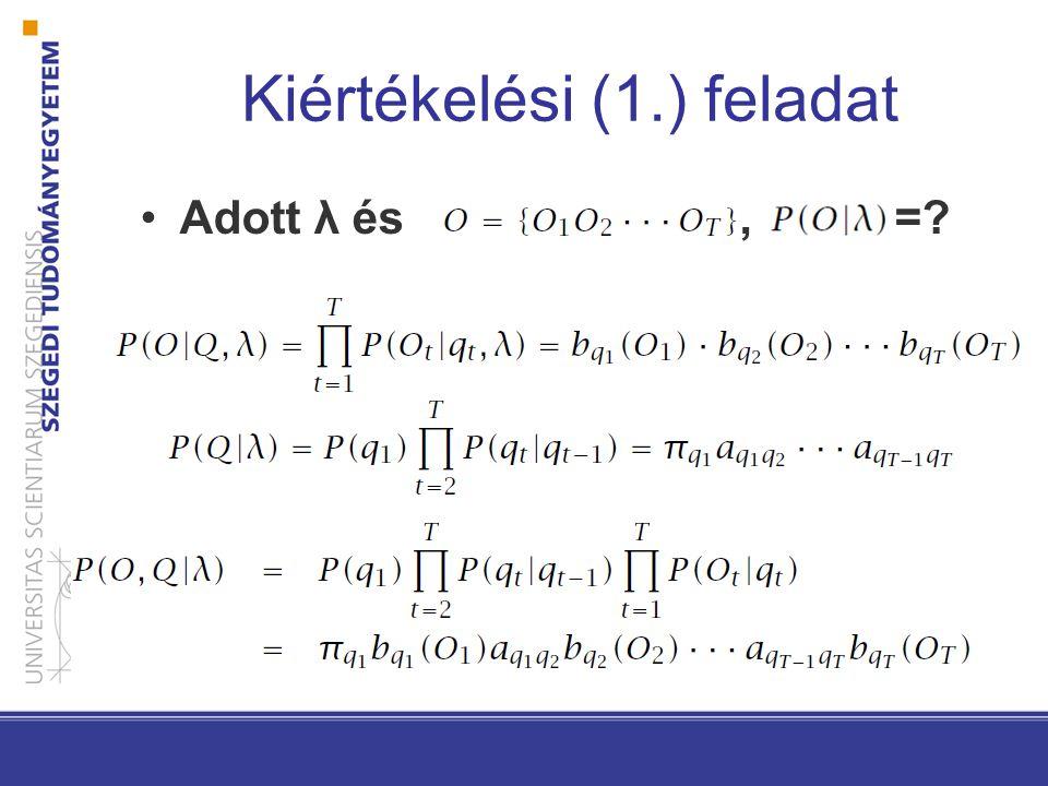 Kiértékelési (1.) feladat Adott λ és, =?