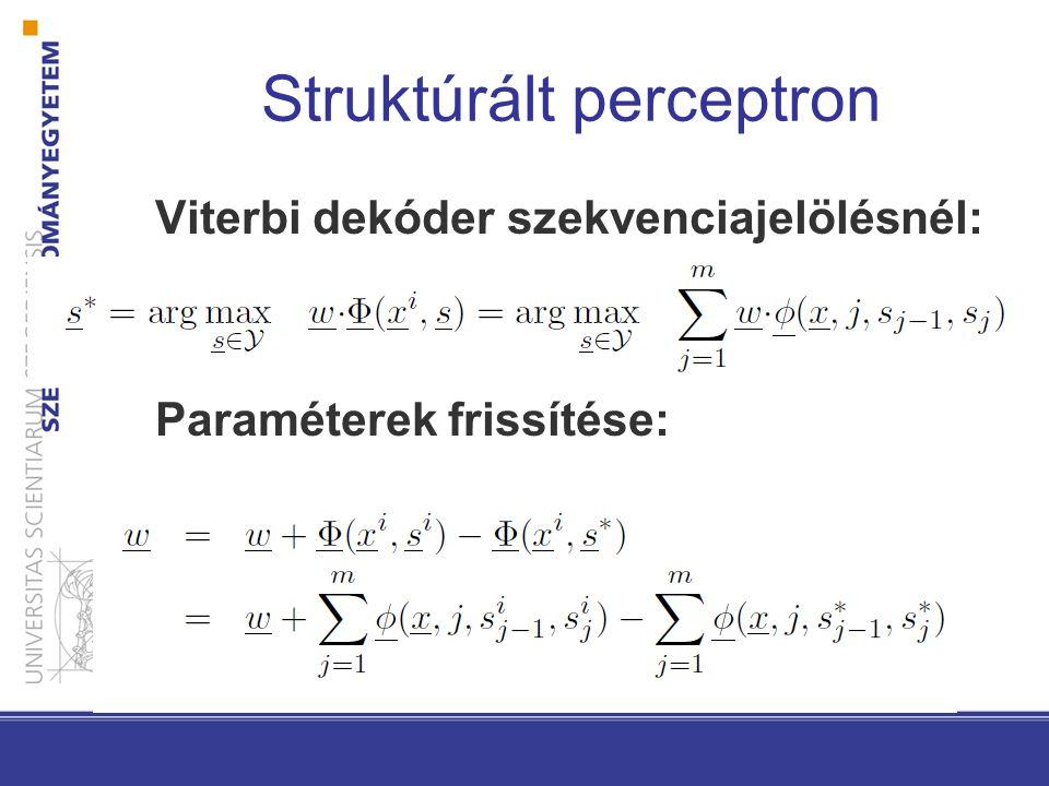 Struktúrált perceptron Viterbi dekóder szekvenciajelölésnél: Paraméterek frissítése: