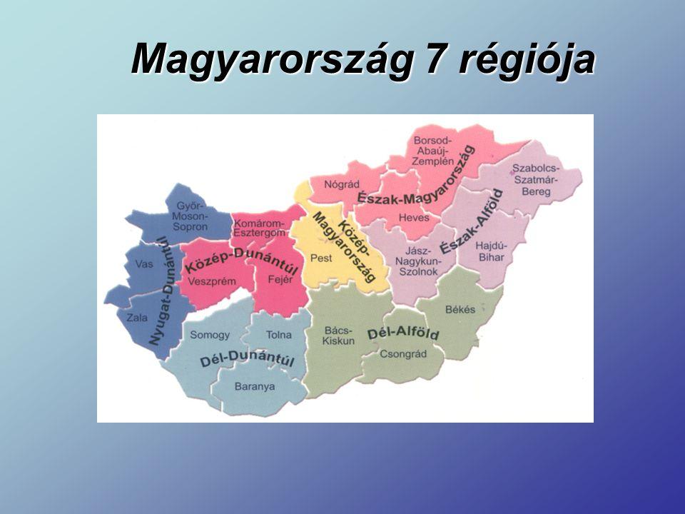 Magyarország 7 régiója