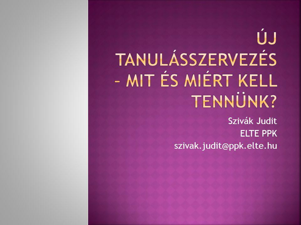 Szivák Judit ELTE PPK szivak.judit@ppk.elte.hu