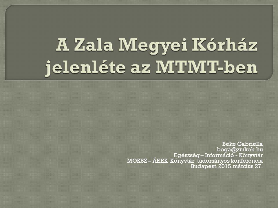 Beke Gabriella bega@zmkok.hu Egészség – Információ - Könyvtár MOKSZ – ÁEEK Könyvtár tudományos konferencia Budapest, 2015.március 27.