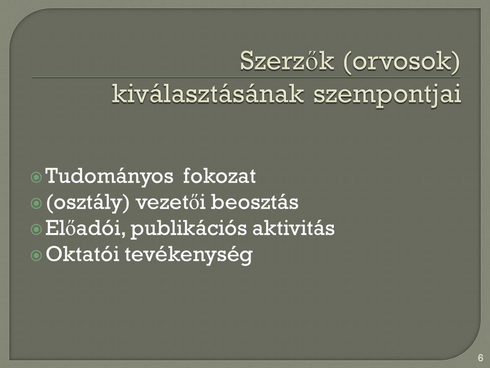  Tudományos fokozat  (osztály) vezet ő i beosztás  El ő adói, publikációs aktivitás  Oktatói tevékenység 6