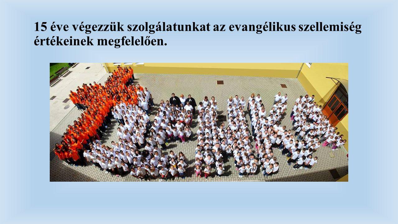 15 éve végezzük szolgálatunkat az evangélikus szellemiség értékeinek megfelelően.