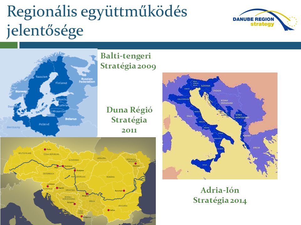  9 EU tag:  Ausztria  Bulgária  Csehország  Horvátország  Magyarország  Németország (Bajorország és Baden-Württemberg)  Románia  Szlovákia  Szlovénia A soros magyar EU-elnökség egyik kiemelkedő eredményeként, 2011 júniusában végső jóváhagyást kapott az Európai Unió második makro- regionális stratégiája.