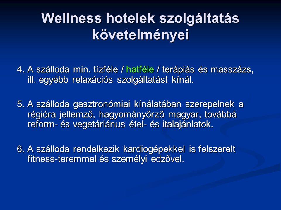 Wellness hotelek szolgáltatás követelményei 4. A szálloda min.