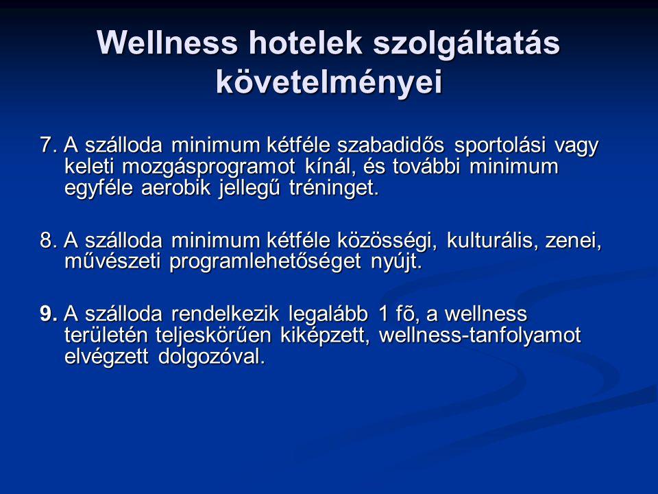 Wellness hotelek szolgáltatás követelményei 7.