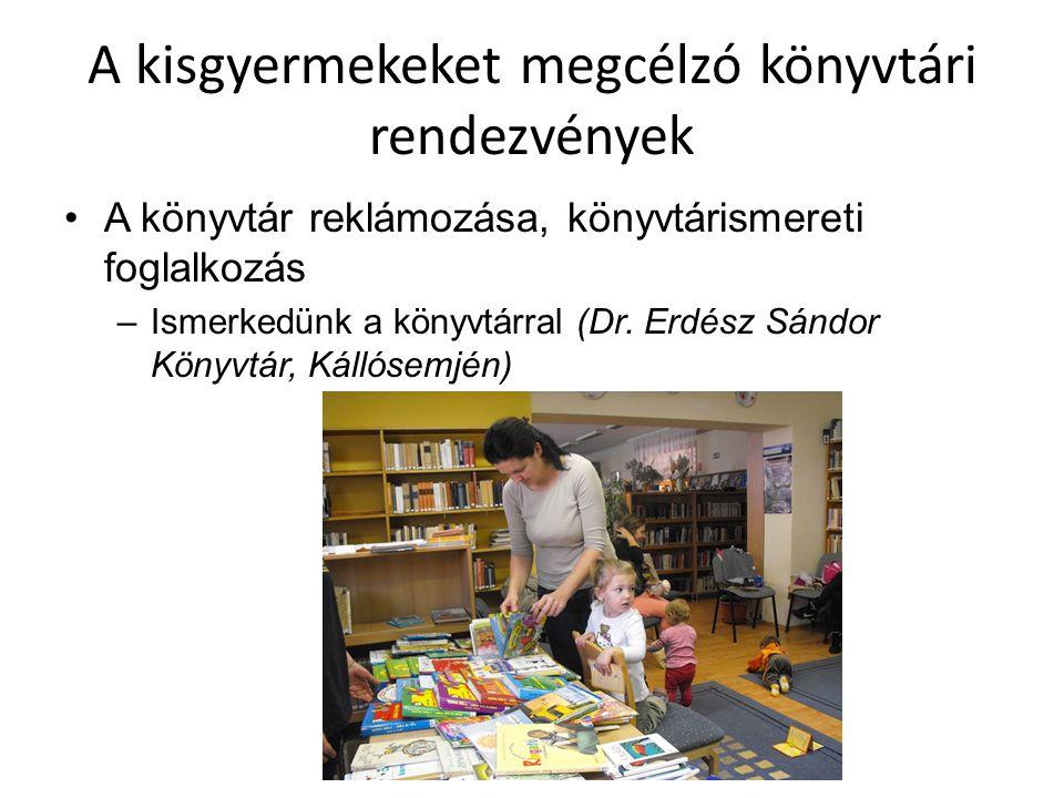 A kisgyermekeket megcélzó könyvtári rendezvények A könyvtár reklámozása, könyvtárismereti foglalkozás –A Könyvtári Maci bölcsődébe, óvodába megy (Könyvtár, Információs és Közösségi Hely, Bátmonostor) A Könyvtári Maci népszerűsítő körútra megy a faluban, első állomása az óvoda lesz, ahol egy mesével lepi meg a kisgyermeket, valamint mesél a könyvtárról, és lehetőség lesz beiratkozásra a könyvtárba.