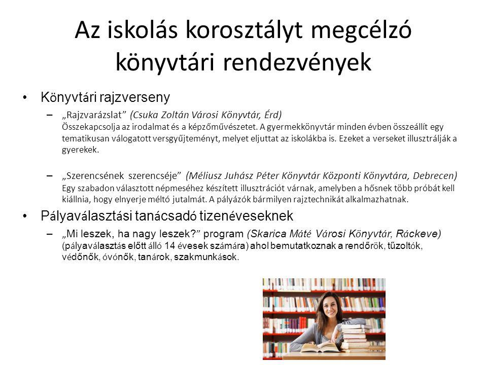 Az iskolás korosztályt megcélzó könyvtári rendezvények Előadás, beszélgetés –Helytörténeti óra Veca nénivel (Klubkönyvtár, Városföld) Élő emlékezet - Városföldről mesél Veca néni.