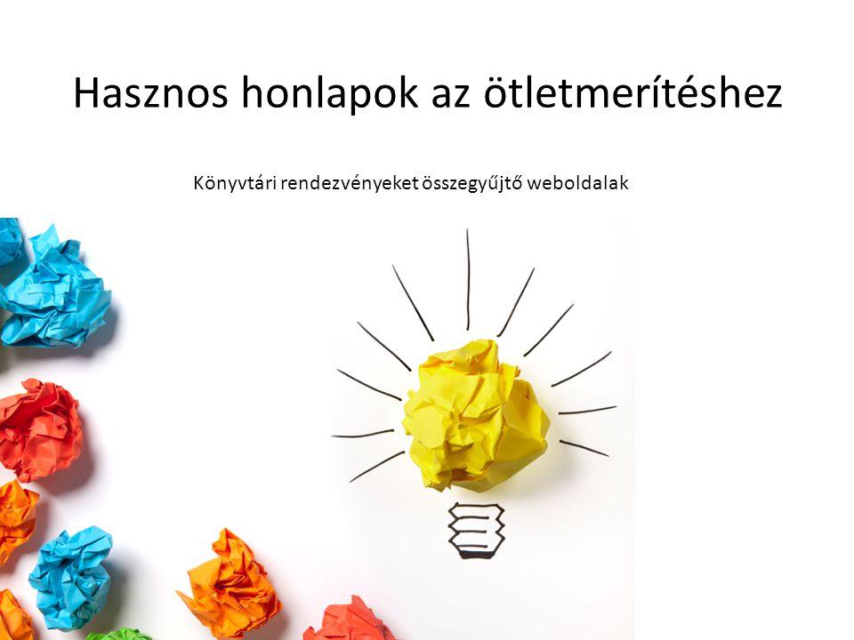 A Könyvtári Intézet aloldala: Események az ország könyvtáraiban: program- előrejelző szolgáltatás http://ki.oszk.hu/konyvtar/e-konyvtar/esemenyek-az-orszag-konyvtaraiban