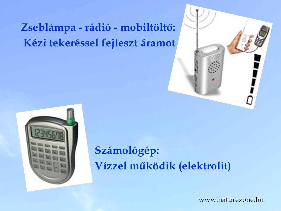Zseblámpa - rádió - mobiltöltő: Kézi tekeréssel fejleszt áramot Számológép: Vízzel működik (elektrolit) www.naturezone.hu