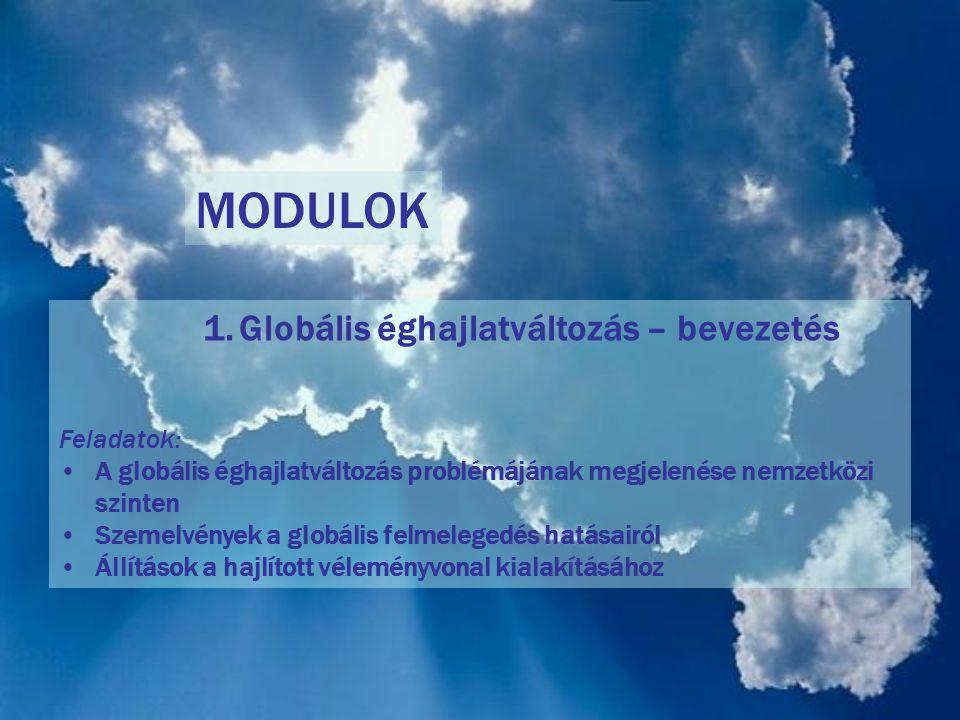 1.Globális éghajlatváltozás – bevezetés Feladatok: A globális éghajlatváltozás problémájának megjelenése nemzetközi szinten Szemelvények a globális fe
