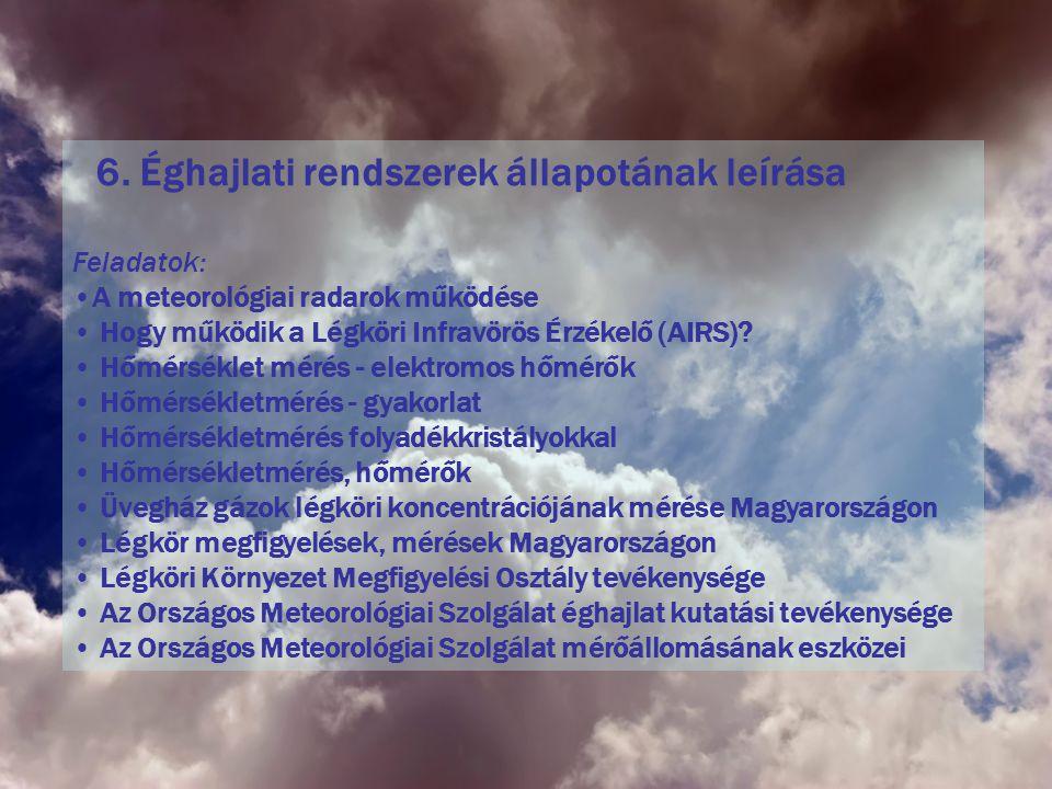 6. Éghajlati rendszerek állapotának leírása Feladatok: A meteorológiai radarok működése Hogy működik a Légköri Infravörös Érzékelő (AIRS)? Hőmérséklet