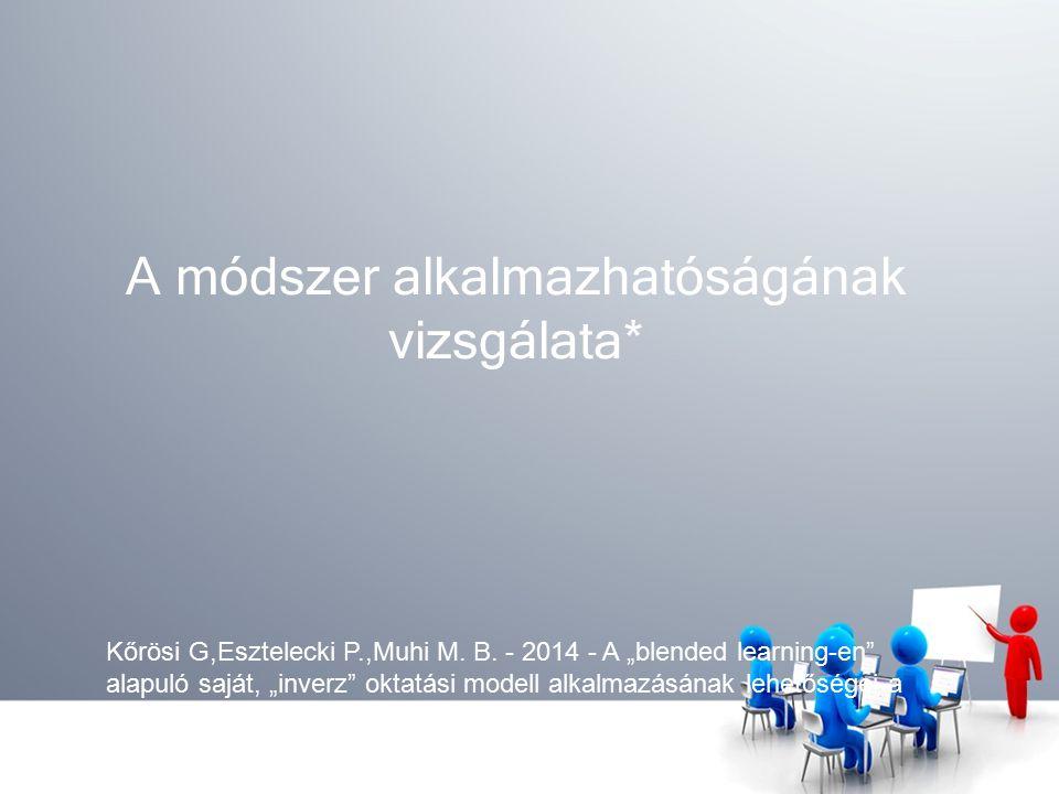 A módszer alkalmazhatóságának vizsgálata* Kőrösi G,Esztelecki P.,Muhi M.
