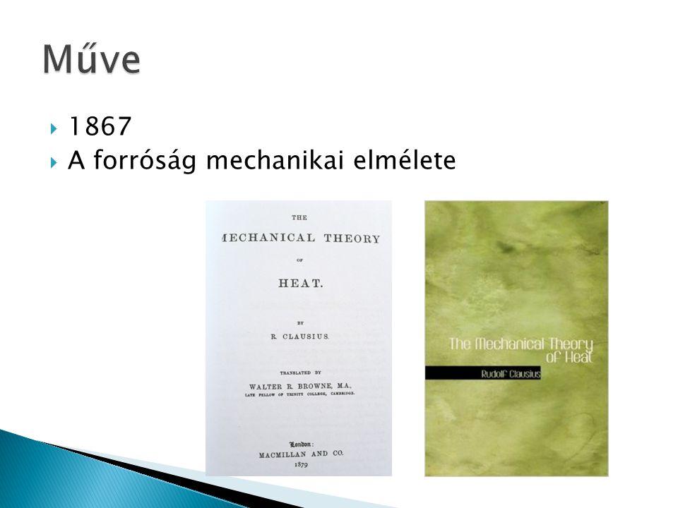  1867  A forróság mechanikai elmélete