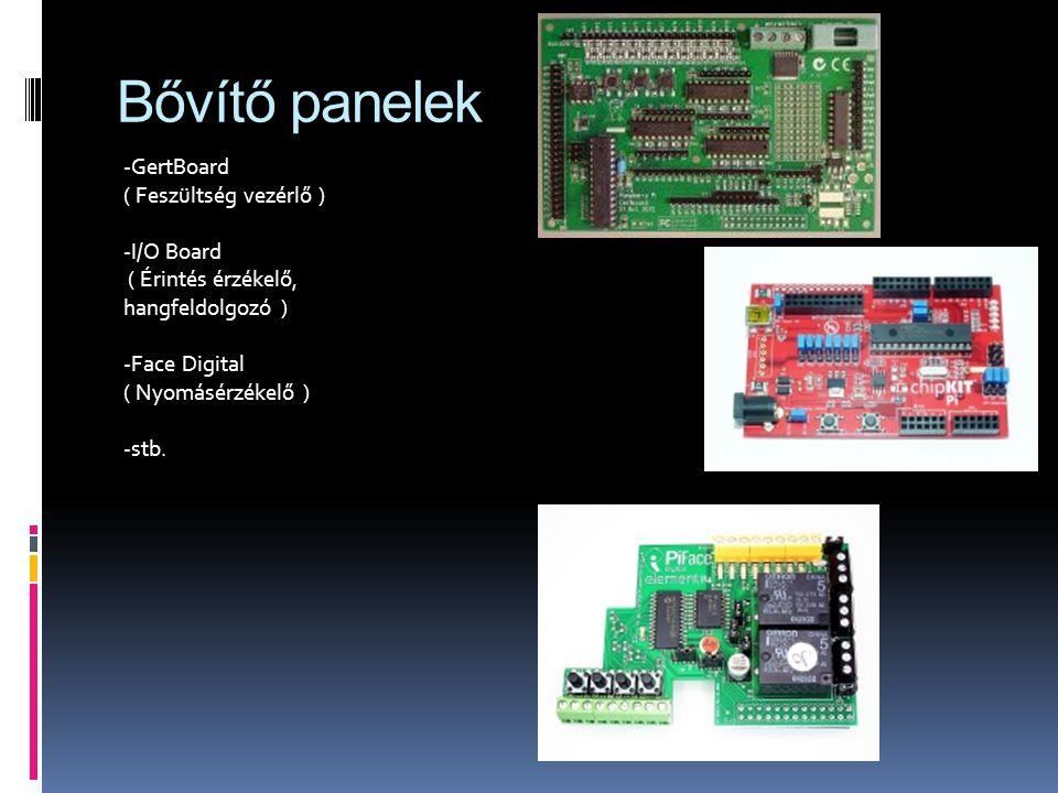 Bővítő panelek -GertBoard ( Feszültség vezérlő ) -I/O Board ( Érintés érzékelő, hangfeldolgozó ) -Face Digital ( Nyomásérzékelő ) -stb.