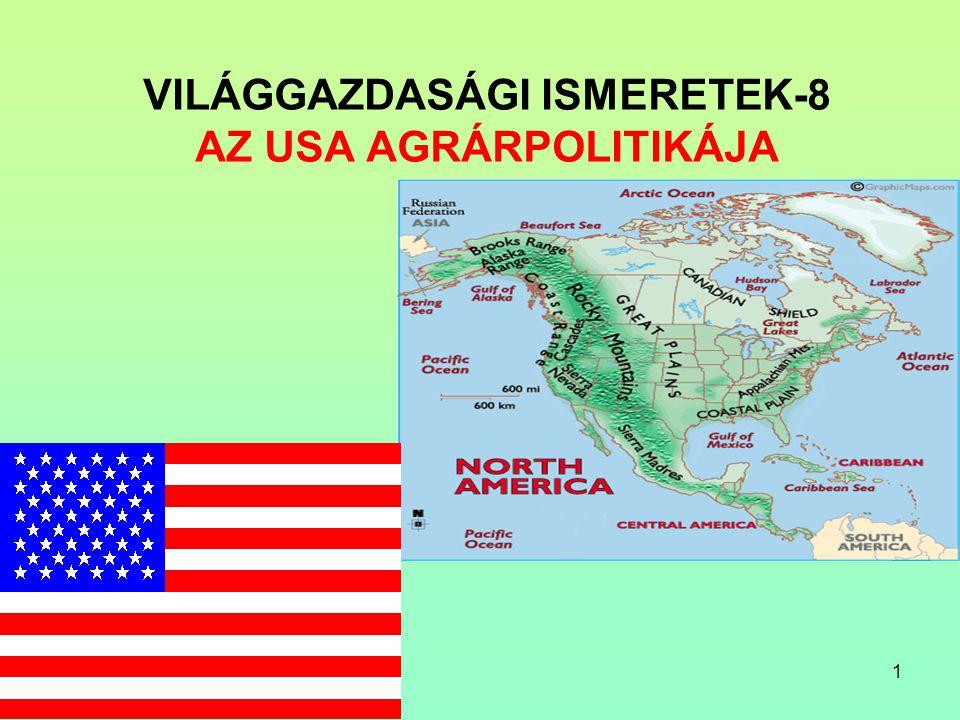 1 VILÁGGAZDASÁGI ISMERETEK-8 AZ USA AGRÁRPOLITIKÁJA