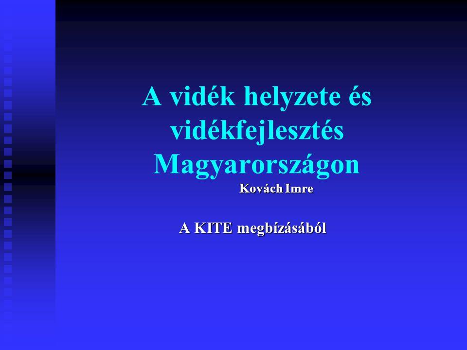 """A magyar vidék állapota, legfőbb problémái """" Vidéki és """"jelentős mértékben vidéki körzetekben él a magyar lakosság közel 75 százaléka."""