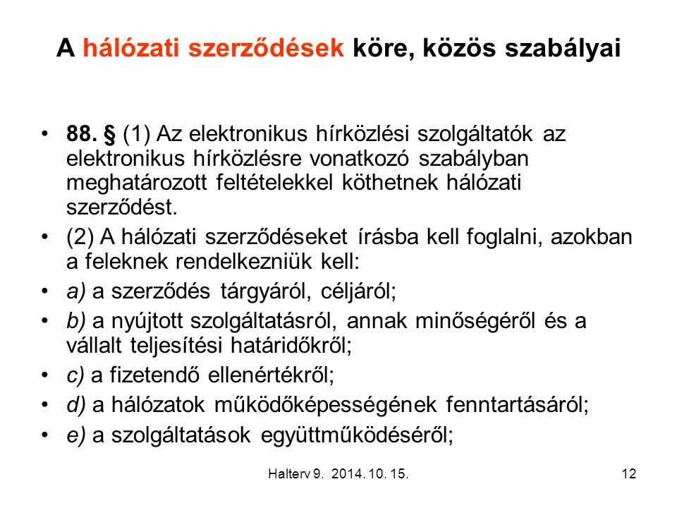 Halterv 9. 2014. 10. 15.12 A hálózati szerződések köre, közös szabályai 88.
