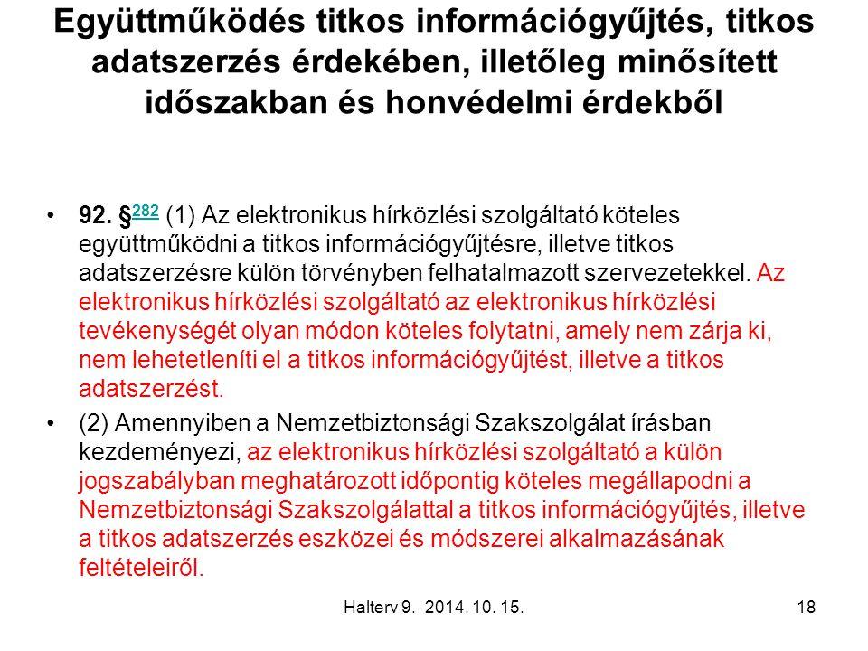 Halterv 9. 2014. 10. 15.18 Együttműködés titkos információgyűjtés, titkos adatszerzés érdekében, illetőleg minősített időszakban és honvédelmi érdekbő
