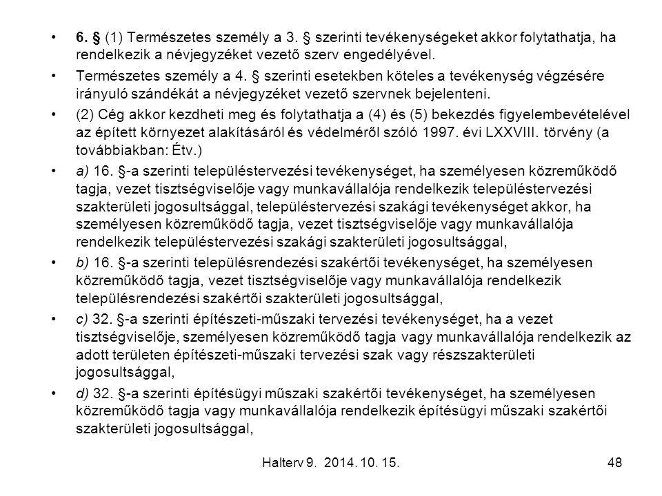 6. § (1) Természetes személy a 3.