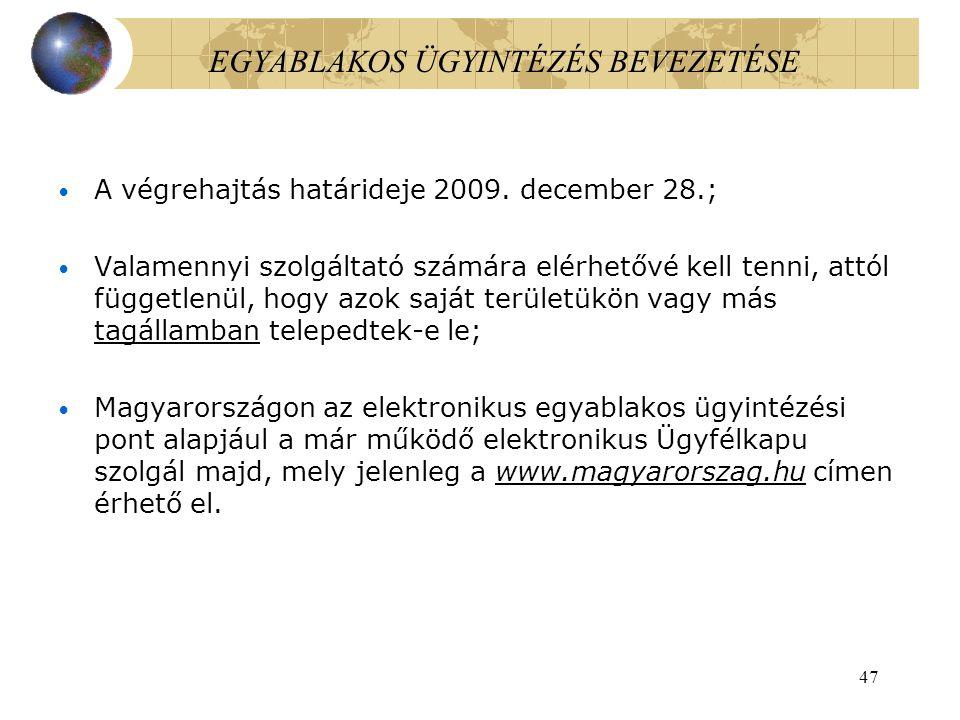 47 EGYABLAKOS ÜGYINTÉZÉS BEVEZETÉSE A végrehajtás határideje 2009.