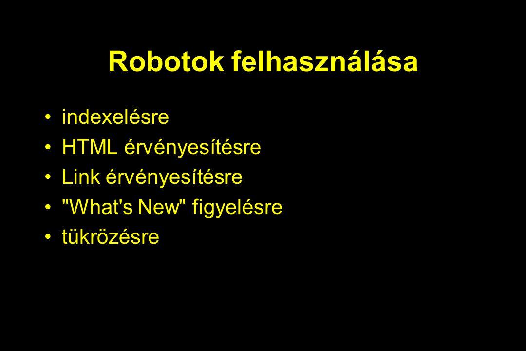 Robotok felhasználása indexelésre HTML érvényesítésre Link érvényesítésre