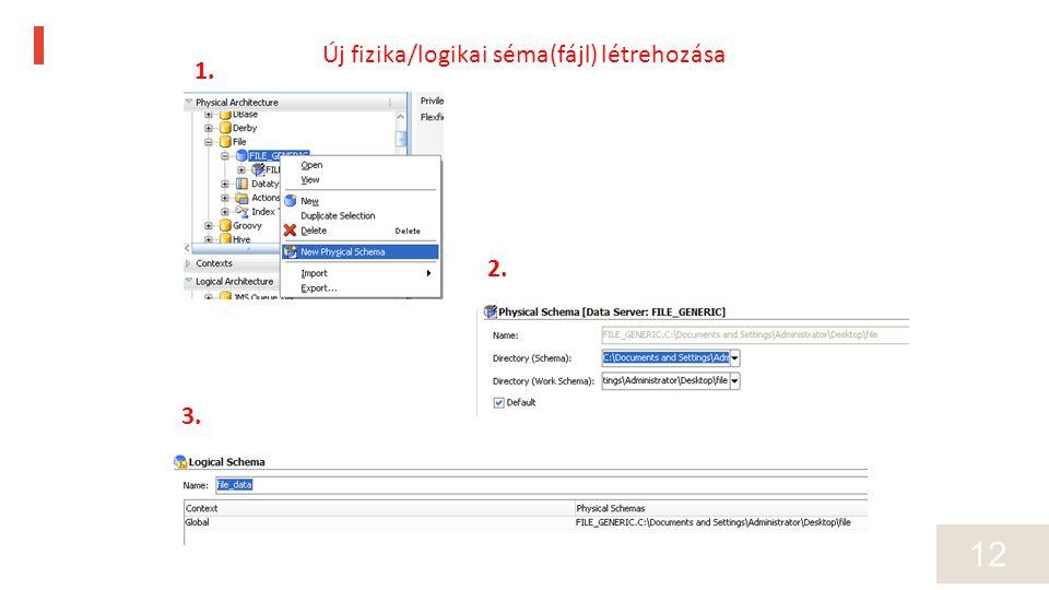 12 1. 2. 3. Új fizika/logikai séma(fájl) létrehozása