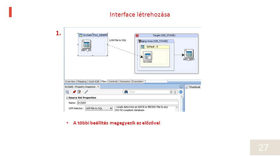 27 A többi beállítás megegyezik az előzővel 1. Interface létrehozása