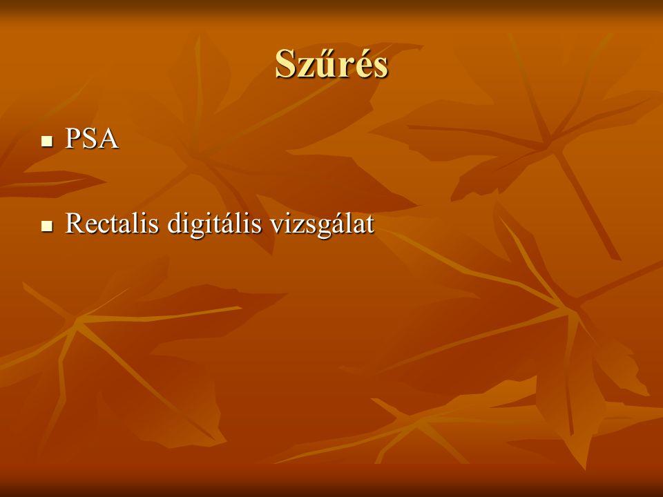 Szűrés PSA PSA Rectalis digitális vizsgálat Rectalis digitális vizsgálat