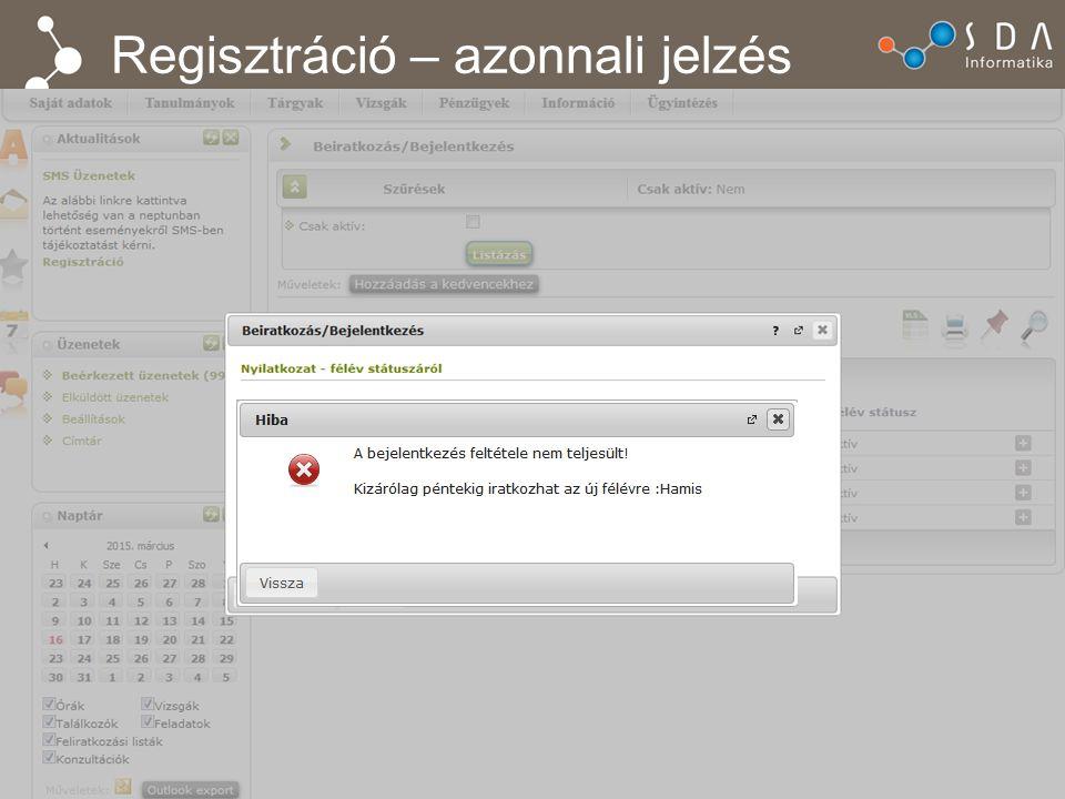 Regisztráció – azonnali jelzés