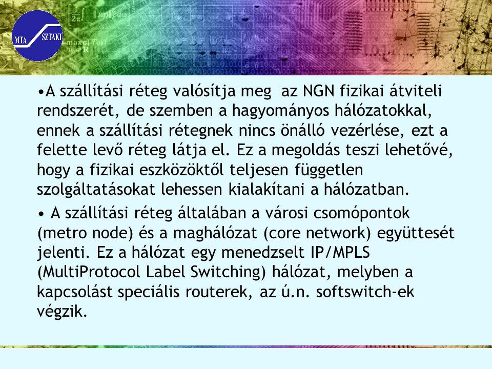 A szállítási réteg valósítja meg az NGN fizikai átviteli rendszerét, de szemben a hagyományos hálózatokkal, ennek a szállítási rétegnek nincs önálló vezérlése, ezt a felette levő réteg látja el.