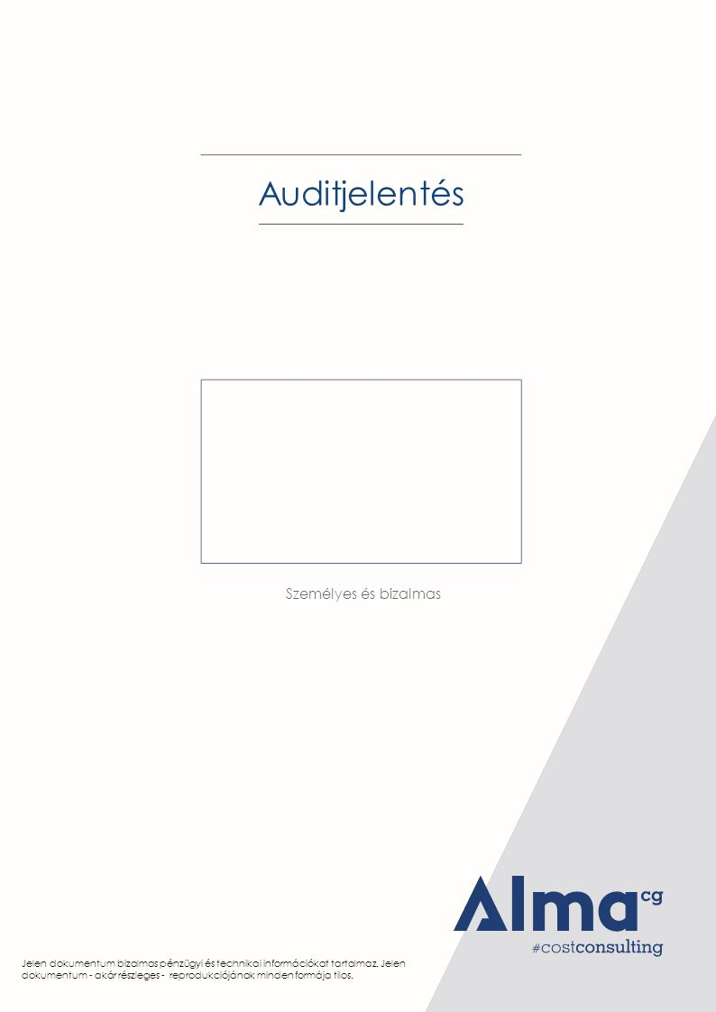 Auditjelentés Személyes és bizalmas Jelen dokumentum bizalmas pénzügyi és technikai információkat tartalmaz.