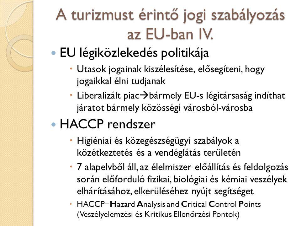 A turizmust érintő jogi szabályozás az EU-ban V.