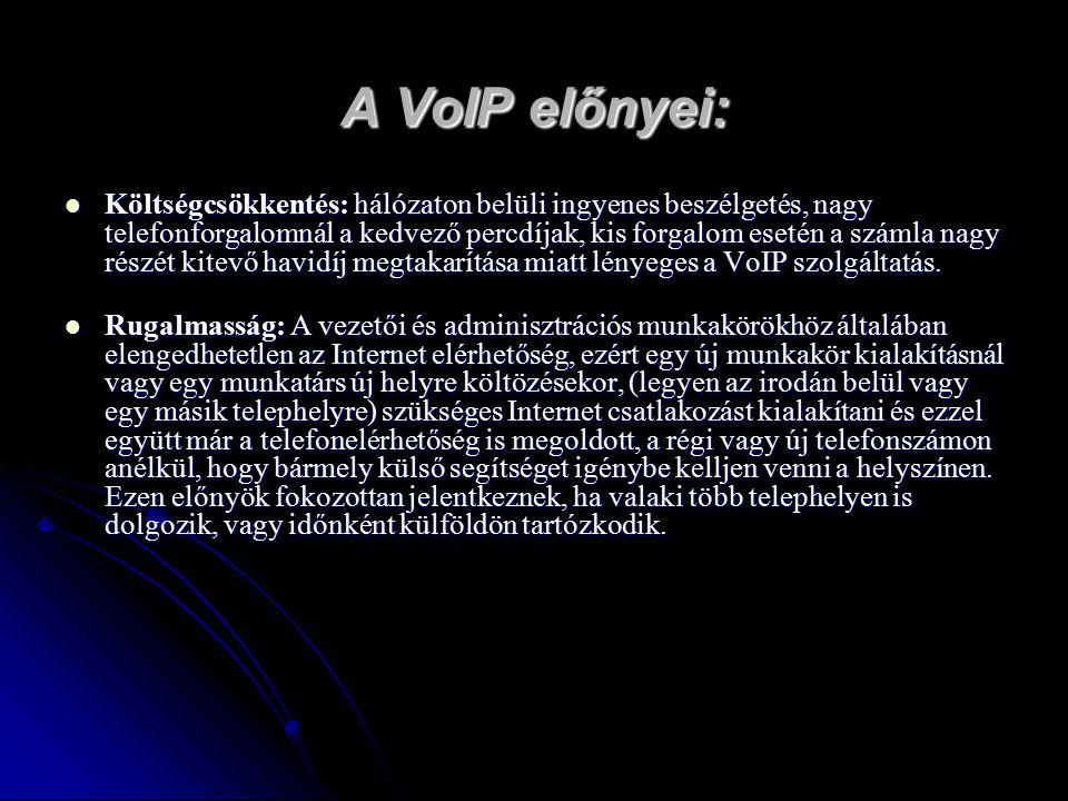 A VoIP előnyei: Költségcsökkentés: hálózaton belüli ingyenes beszélgetés, nagy telefonforgalomnál a kedvező percdíjak, kis forgalom esetén a számla nagy részét kitevő havidíj megtakarítása miatt lényeges a VoIP szolgáltatás.