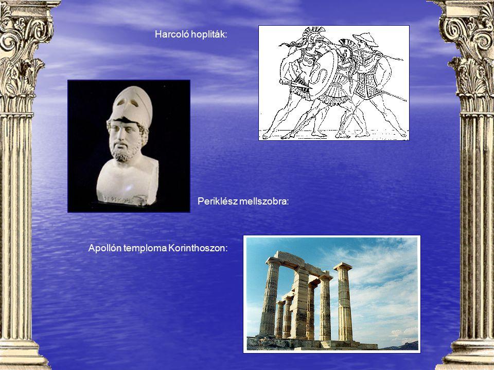 Harcoló hopliták: Periklész mellszobra: Apollón temploma Korinthoszon: