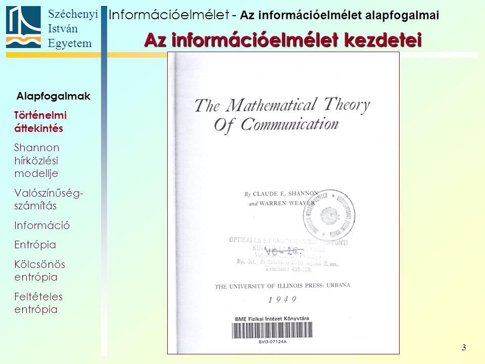 Széchenyi István Egyetem 44 A források jellemzése Forráskódolás elmélete Források jellemzése Forráskódok Egyértelműen dekódolható kódok Kódszavak átlagos hossza McMillan- egyen- lőtlenség Kraft-egyen- lőtlenség Forráskódolási tétel Információelmélet – A forráskódolás elmélete A szavakat alapul vevő, független szóvá- lasztású Markov-folyamatunk egy gráfja: számos állapot A B C D E CA AD ADE szó vége BE BEB BA szó vége−D szó eleje