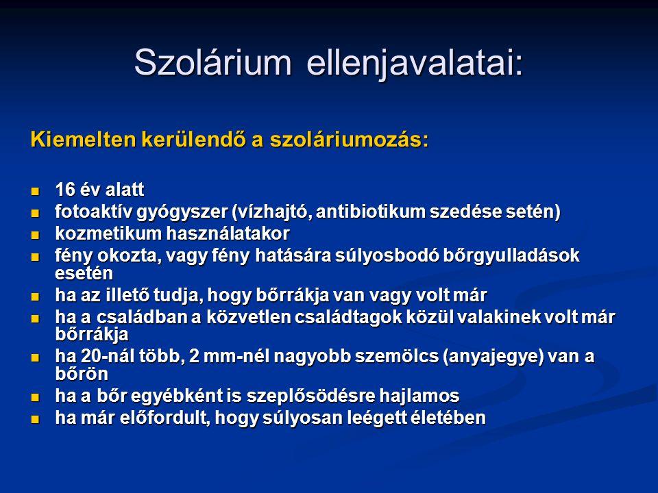 Szolárium ellenjavalatai: Kiemelten kerülendő a szoláriumozás: 16 év alatt 16 év alatt fotoaktív gyógyszer (vízhajtó, antibiotikum szedése setén) foto