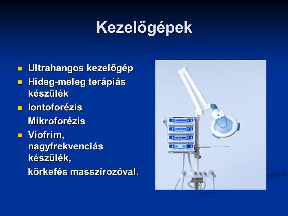 Kezelőgépek Ultrahangos kezelőgép Ultrahangos kezelőgép Hideg-meleg terápiás készülék Hideg-meleg terápiás készülék Iontoforézis Iontoforézis Mikrofor