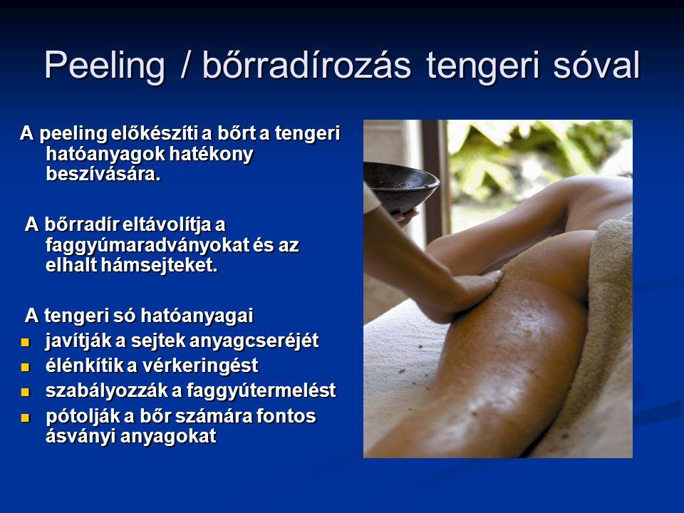 Peeling / bőrradírozás tengeri sóval A peeling előkészíti a bőrt a tengeri hatóanyagok hatékony beszívására. A bőrradír eltávolítja a faggyúmaradványo