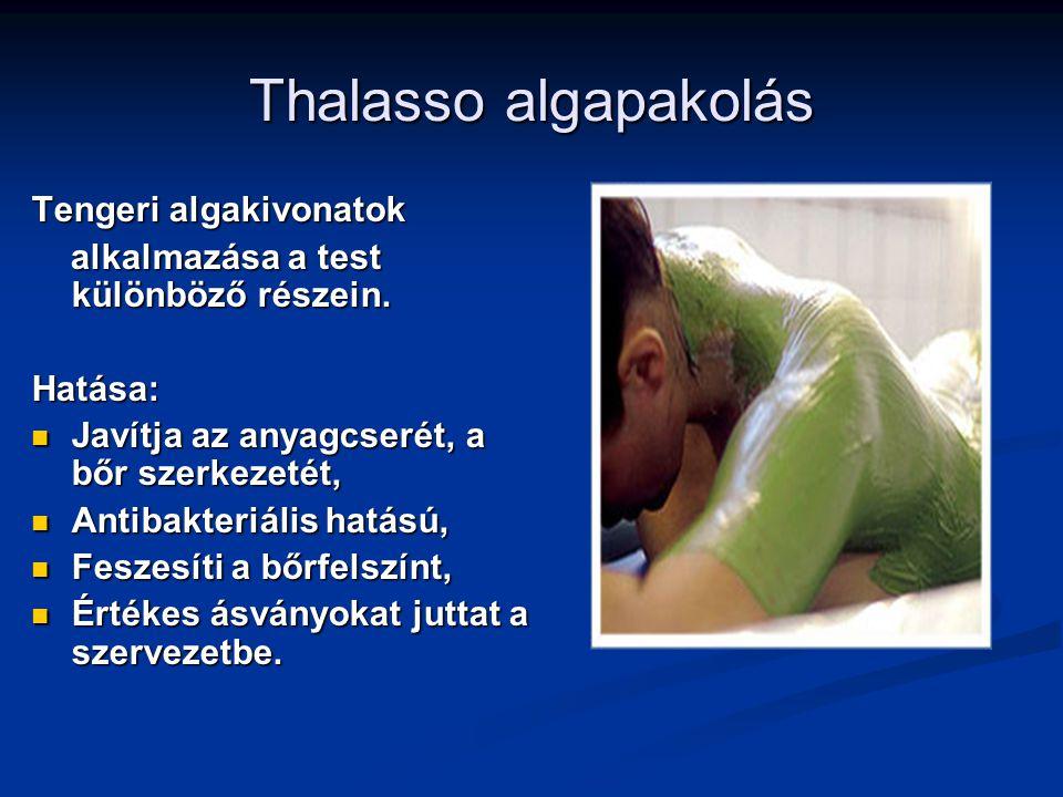Thalasso iszappakolás A tengeri iszap összetevői: Vitalizáló ásványi anyagok, Vitalizáló ásványi anyagok, Kaolin, timföld, Kaolin, timföld, Megnyugtatják, fertőtlenítik és tisztítják a bőrt.