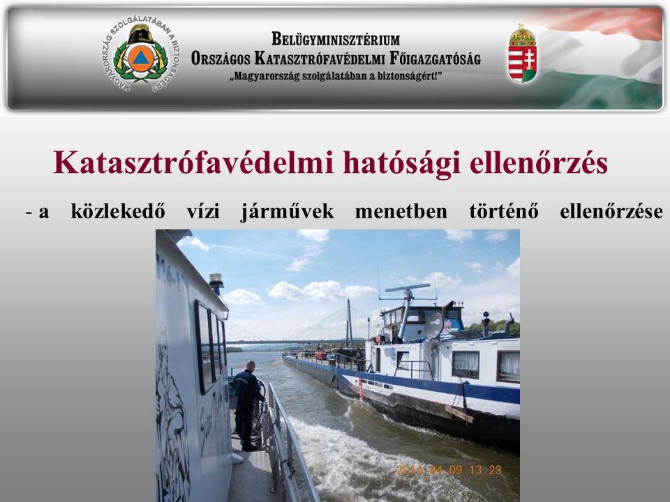 Katasztrófavédelmi hatósági ellenőrzés - a közlekedő vízi járművek menetben történő ellenőrzése
