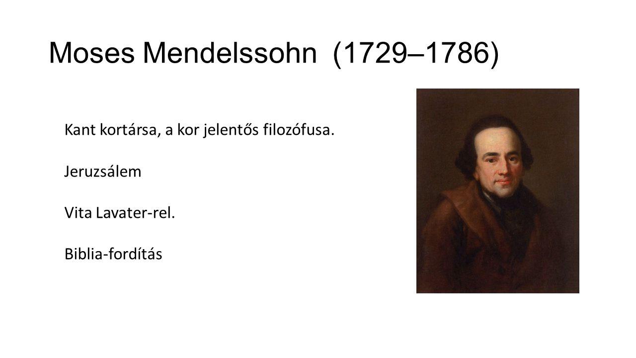 Moses Mendelssohn (1729–1786) Kant kortársa, a kor jelentős filozófusa.