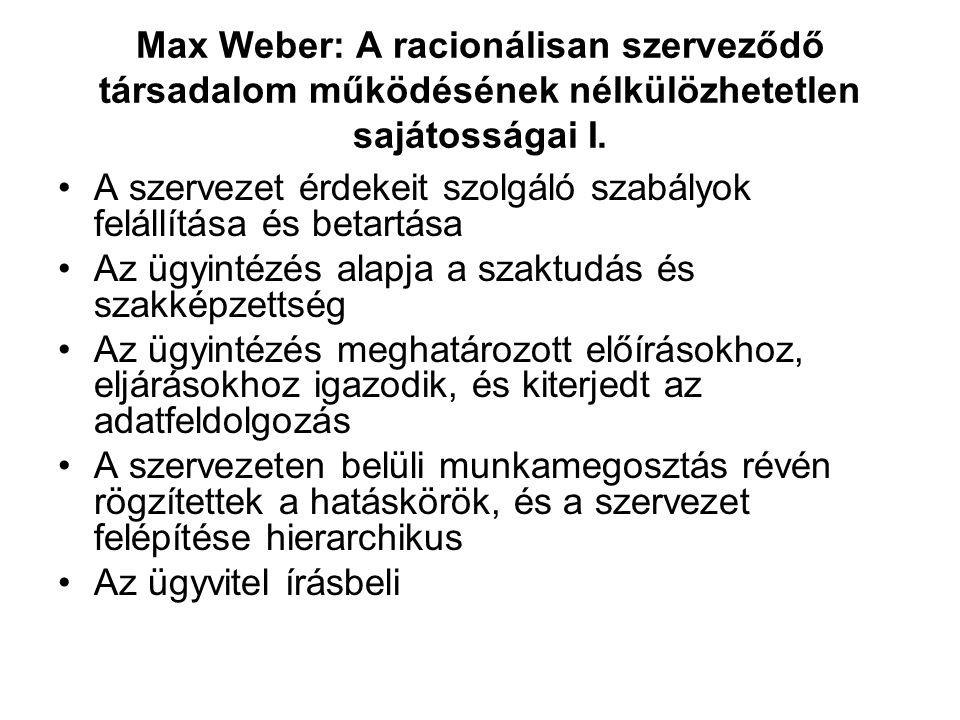 Max Weber: A racionálisan szerveződő társadalom működésének nélkülözhetetlen sajátosságai I.