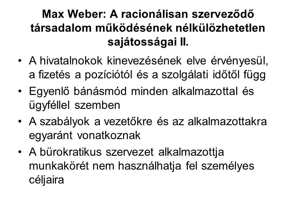 Max Weber: A racionálisan szerveződő társadalom működésének nélkülözhetetlen sajátosságai II.