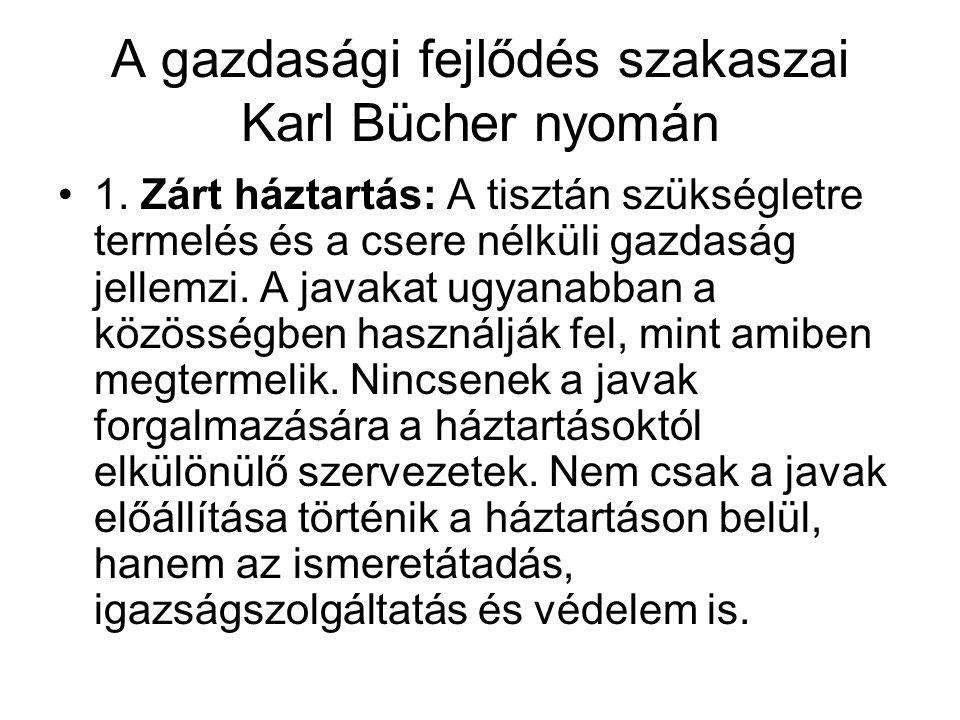 A gazdasági fejlődés szakaszai Karl Bücher nyomán 1.
